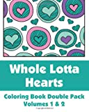 Whole Lotta Hearts Coloring Book Double Pack (Volumes 1 And 2), Various, 1494381125