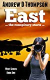 East: The Conspiracy Starts (West Series Book 1)