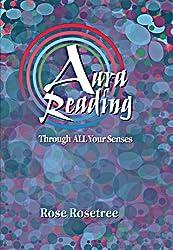 Aura Reading Through All Your Senses: Celestial Perception Made Practical (Energy READING Skills for the Age of Awakening Book 2)