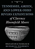 The Tennessee, Green, and Lower Ohio Rivers Expeditions of Clarence Bloomfield Moore, Moore, Clarence Bloomfield, 0817310185