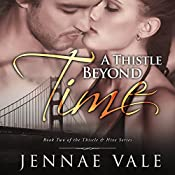 A Thistle Beyond Time: Book 2 of the Thistle & Hive Series | Jennae Vale