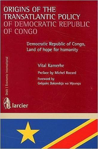 Livre Origins of the transatlantic policy of democratic republic of Congo : Democratic Republic of Congo, Land of hope for humanity epub, pdf