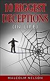10 Biggest Deceptions In Life