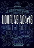 capa de Douglas Adams. A Espetacular e Incrível Vida de Douglas Adams e do Guia do Mochileiro das Galáxias