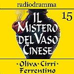 Il mistero del vaso cinese 15 | Carlo Oliva,Massimo Cirri,G. Sergio Ferrentino