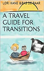 A Travel Guide for Transitions: Because Freaking Out About This by Myself Totally Sucks