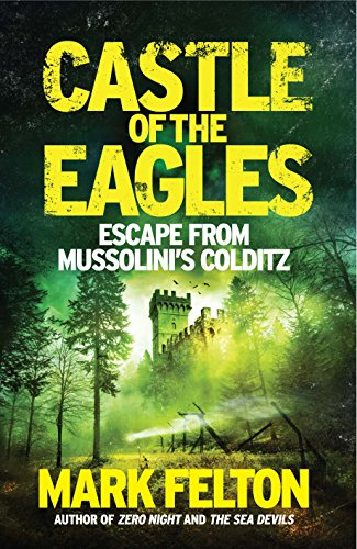 Castle of the Eagles - EXPORT PBK: Escape from Mussolini's Colditz (Castle Of The Eagles Escape From Mussolinis Colditz)