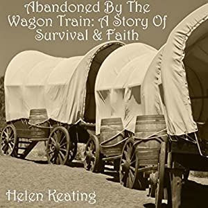 Abandoned by the Wagon Train Audiobook