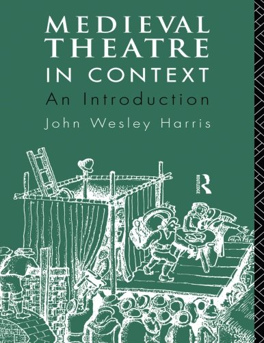 Medieval Theatre in Context: An Introduction