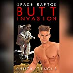 Space Raptor Butt Invasion | Chuck Tingle