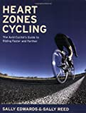Heart Zones Cycling, Sally Edwards and Sally Reed, 1931382840