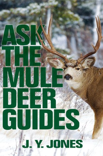 Read Online Ask the Mule Deer Guides (Ask the Guides) pdf