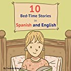 10 Bed-Time Stories in Spanish and English with Audio Hörbuch von Frederic Bibard Gesprochen von: Terry Hess, Ximena Garcia
