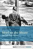 img - for Mord an der Mauer: Der Fall Peter Fechter. Herausgegeben von Thomas Schmid (German Edition) book / textbook / text book