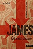 James: Faith Under Pressure: A Bible Study for Teen Girls