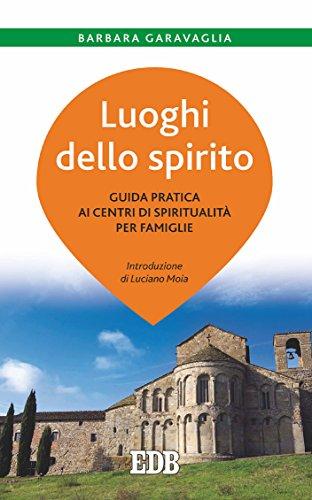 Luoghi dello spirito: Guida pratica ai centri di spiritualità per famiglie. Introduzione di Luciano Moia (Italian - Centros Sacramento