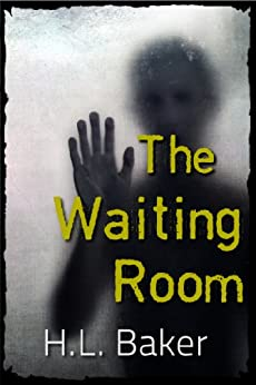 The Waiting Room by [Baker, H.L.]