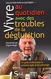 Vivre au quotidien avec des troubles de la déglutition : Un guide pratique pour la personne âgée et son entourage
