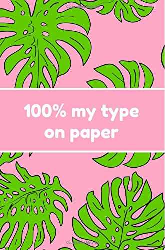 100% my type on paper: Love Island Notebook,Journal,Notepad,Gifts,College,Uni,Christmas,Unofficial,Birthday,Funny, Joke Presents,Fun,100Pages,Pink (100 My Type On Paper Love Island)