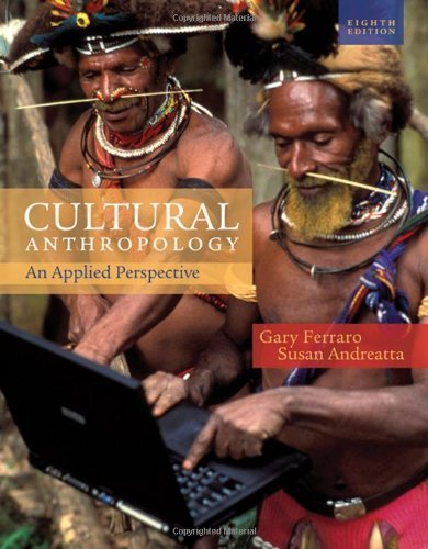 Cultural Anthropology: An Applied Perspective 8th edition by Ferraro, Gary, Andreatta, Susan (2009) Paperback