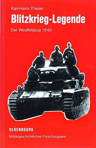 Blitzkrieg-Legende: Der Westfeldzug 1940 (Operationen des Zweiten Weltkrieges, Band 2)