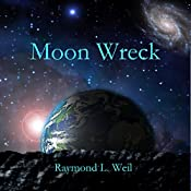 Moon Wreck : The Slaver Wars, Book 1 | Raymond L. Weil