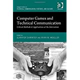 Computer Games and Technical Communication: Critical Methods & Applications at the Intersection (Ashgate Studies in Technical Communication, Rhetoric, and Culture) by Jennifer De Winter (2014-11-28)