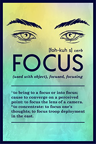 JSC500 Definition Of Focus Dictionary Style Poster Eyes | 18-Inches By 12-Inches | Motivational Inspirational Educational | Premium 100lb Gloss Poster Paper