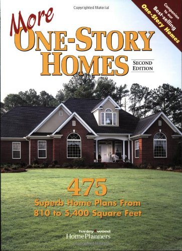 More One-Story Homes: 475 Superb Home Plans from 810 to 5,400 Square Feet