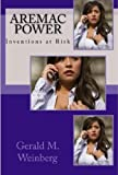 Aremac Power: Inventions at Risk (The Aremac Book 2)