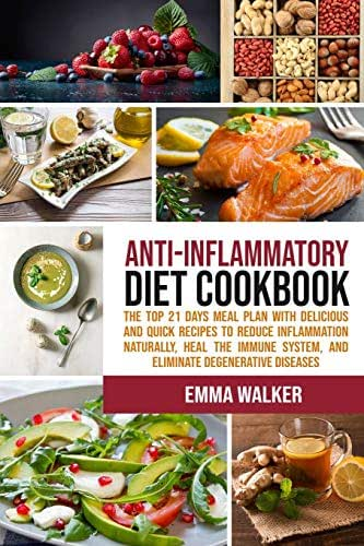 Anti-Inflammatory Diet Cookbook: 21-Day Meal Plan with Delicious and Quick Recipes to Reduce Inflammation Naturally, Heal Immune System, and Eliminate Degenerative Diseases (the cookbooks - 1)
