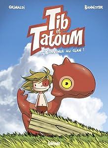 "Afficher ""Tib et Tatoum n° 1 Bienvenue au clan !"""