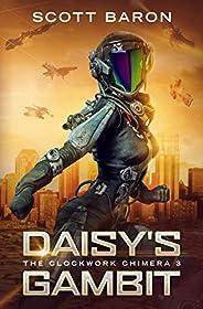 Daisy's Gambit: The Clockwork Chimera Bo