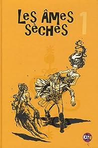 Les âmes sèches, tome 1 par Antoine Ozanam