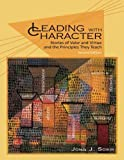 Leading with Character - 2nd Edition: Stories of Valor and Virtue and the Principles They Teach by John J. Sosik (2015-05-01)