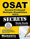 OSAT Severe-Profound/Multiple Disabilities (031) Secrets Study Guide: CEOE Exam Review for the Certification Examinations for Oklahoma Educators/. Area Tests (Mometrix Secrets Study Guides)