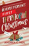 Beverley Green's First Territorial Christmas: Book One and a Half of the Beverley Green Chronicles