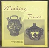 img - for Making Faces: Southern Face Vessels From 1840-1990 book / textbook / text book