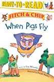 When Pigs Fly, Lisa Wheeler, 0689849516
