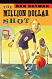 The Million Dollar Shot, Dan Gutman, 141773423X