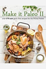 Make it Paleo II: Over 175 New Grain-Free Recipes for the Primal Palate Paperback