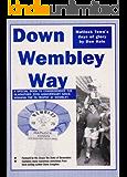 Peter Swan's Magic Marvels - Down Wembley Way - former England skipper's triumphant Wembley cup success (Don Hale sports stories)
