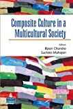 Composite Culture in a Multicultural Society, Chandra, Bipan and Mahajan, Sucheta, 8131706281