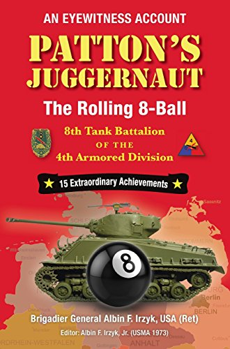 4th Armored Division - Patton's Juggernaut: The Rolling 8-Ball 8th Tank Battalion of the 4th Armored Division