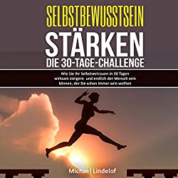 Selbstbewusstsein stärken: Die 30-Tage-Challenge
