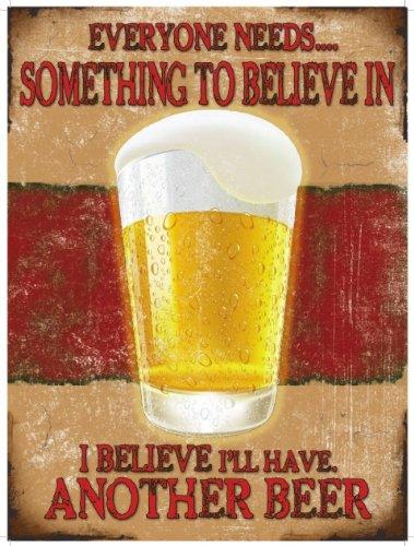 """Metallo 15x20 cm - con lingua inglese messaggio """"Tutti hanno bisogno di qualcosa in cui credere .... credo avro un'altra birra"""" CambSigns"""