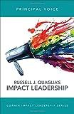 Principal Voice: Listen, Learn, Lead (Corwin Impact Leadership Series)