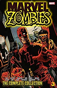 Marvel Zombies: The Complete Collection Vol. 3: The Complete Collection Volume 3