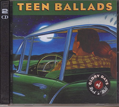Teen Ballads: Glory Days of Rock 'n' Roll