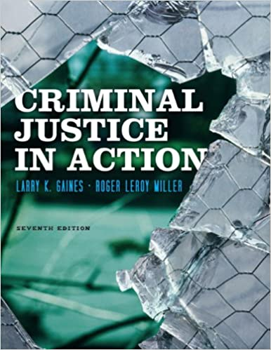 Study Guide for Gaines/Miller's Criminal Justice in Action, 7th ...